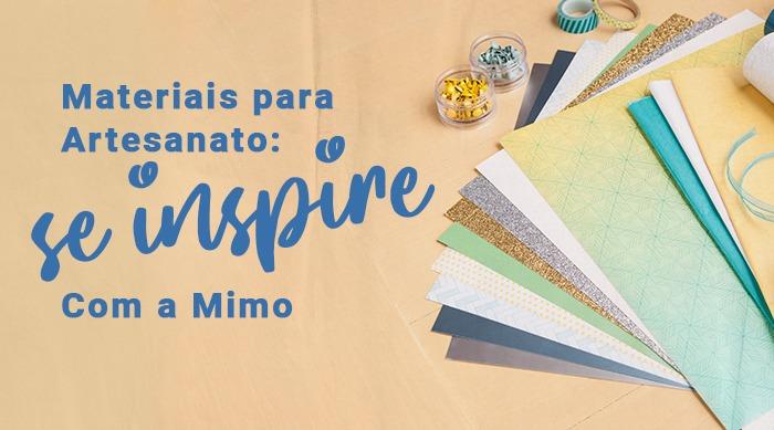 Materiais Para Artesanato: Se Inspire Com a Mimo ♥