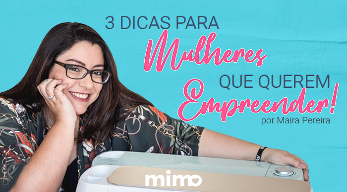 Empreendedorismo Feminino - Mulheres Empreendedoras