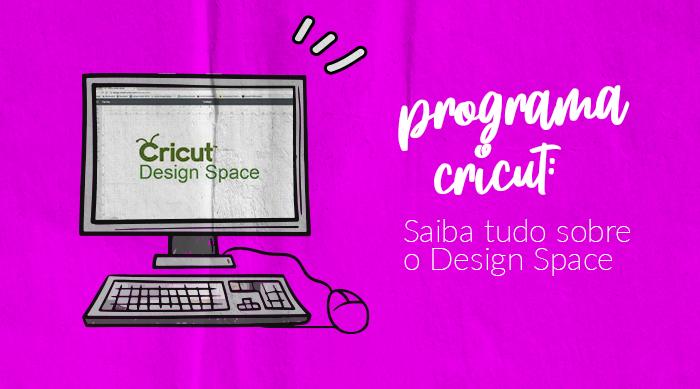 Programa Cricut: Saiba tudo Sobre o Design Space