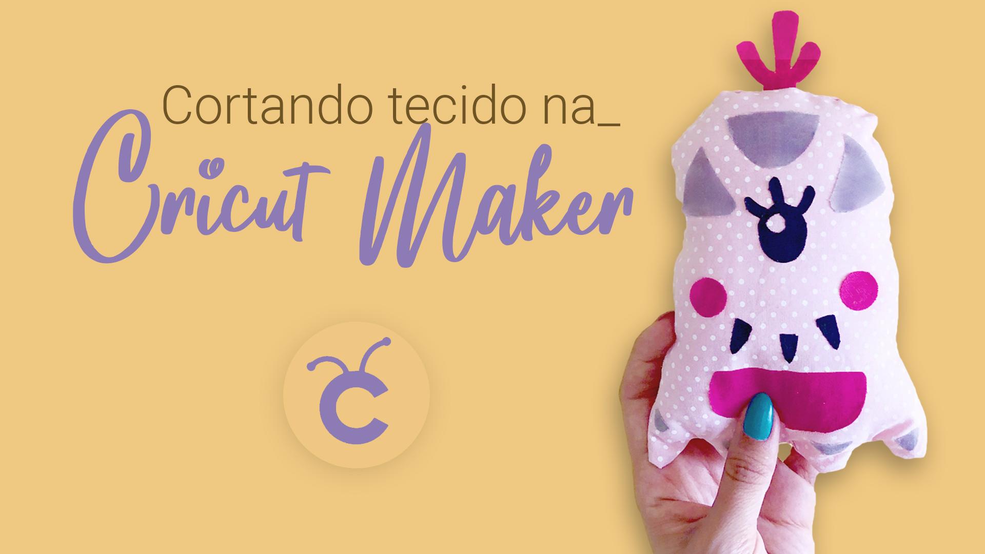 Máquina de Cortar Tecido: Conheça a Cricut Maker