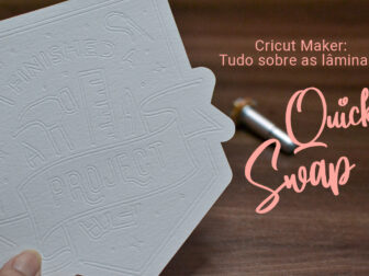 Cricut Maker: Tudo sobre as Lâminas Quick Swap