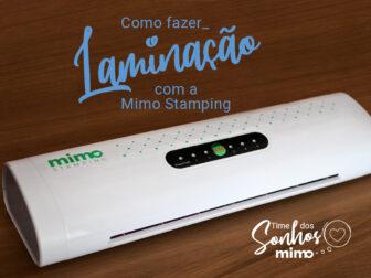 O que é a laminadora Mimo Stamping