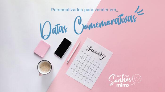 Produtos Personalizados para Vender nas Datas Comemorativas